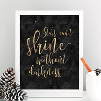 Black Gold Printable, Printable Word Art, Stars Can't Shine Without Darkness, Printable Women Gift,Inspirational Quote Art,Instant Download