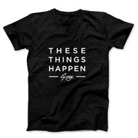 G Eazy Thes Things Happen Soon Mens T Shirt
