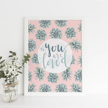 You Are Loved Pink Succulent Art Print