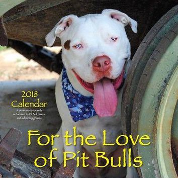 For The Love Of Pit Bulls Wall Calendar, Pit Bull by Dog Park Publishing