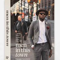 Men In This Town: London, Tokyo, Sydney, Milan and New York By Giuseppe Santamaria - Assorted One