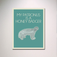 My Patronus Is A Honey Badger Poster / Geekery Art / Harry Potter Typography / Honey Badger Don't Care Harry Potter poster
