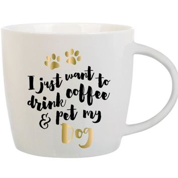 I Just Want to Drink Coffee & Pet My Dog Coffee Mug by Slant