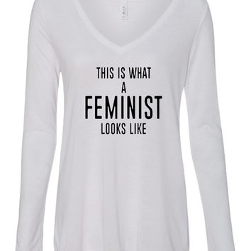 This Is What A FEMINIST Looks Like, Women Pride Female Activist President Election Campaign Support,Flowy Long V Neck T Shirt, Ladies Sizes!