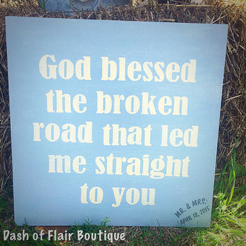 God Blessed The Broken Road Sign, First Dance Lyrics Sign, Wedding Gift, Bridal Shower Gift