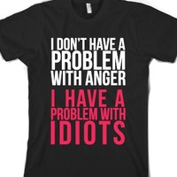 I Don't Have a Problem with Anger... (Dark)-Unisex Black T-Shirt