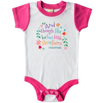 And though she be but little she is fierce Infant Creeper William Shakespeare quote from A Midsummer Nights Dream. $19.99 www.inktastic.com