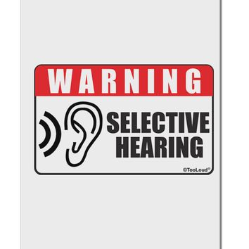 """Warning Selective Hearing Funny Aluminum 8 x 12"""" Sign by TooLoud"""