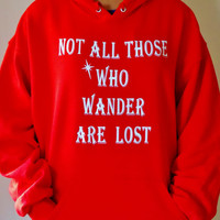 Not All Those Who Wander Hoodie. Fandom Sweatshirt. Fandom Hoodie. Lord of the Rings.