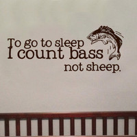 to go to sleep i count bass not sheep  fish Vinyl Wall Art Decal