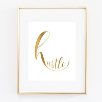 Hustle Art Print, Office Wall Art, Office Decor, Faux Gold Print 5x7, 8x10, 11x14 Typography, Hustle Wall Art, Wall Decor