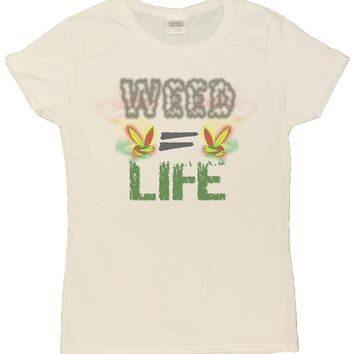 "Ladies ""Weed Equals Life"" Funny Marijuana Pot Smoker T-Shirt"
