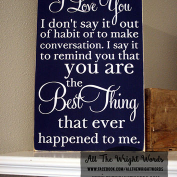 "12x19"" When I Tell You I Love You Wood Sign"