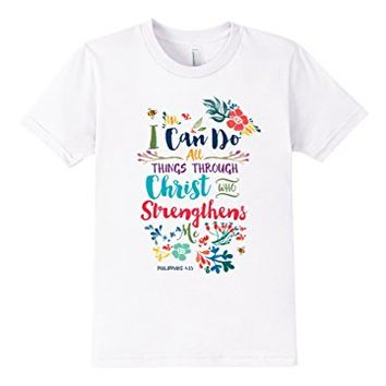 I Can Do All Things Through Christ Who Strengthens Me Tshirt