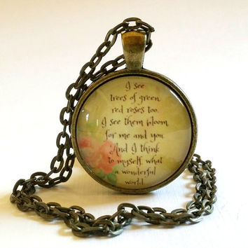Wonderful World / glass necklace pendant / Iz / song lyric / Louis Armstrong / Song / I See Trees of Green / And I Think to Myself / gift