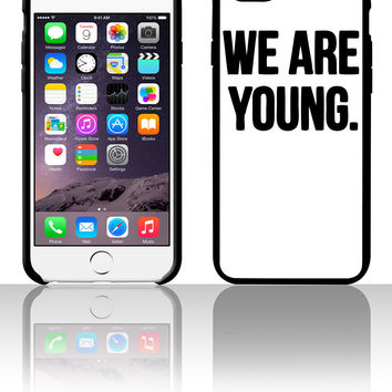 We Are Young 5 5s 6 6plus phone cases