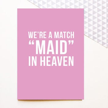 Bridesmaid/Maid of Honor Proposal Card - We're A Match Maid In Heaven - Wedding 5x7