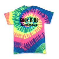 Suck It Up Buttercup : Neon Tye Dye Shirt