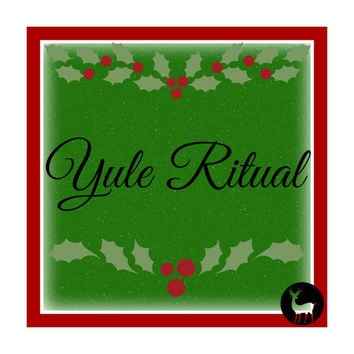 Yule Ritual, How to for Beginner Wicca, Witch, and Wiccan