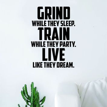 Grind Train Live Quote Decal Sticker Wall Vinyl Art Decor Home Inspirational Teen Classroom Sports Gym Motivational