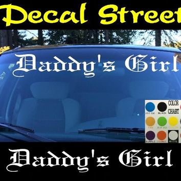 Daddy's Girl Windshield Visor Die Cut Vinyl Decal Sticker Old English Lettering