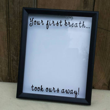Shadow box frame, your first breath took ours away, baby keepsake frame, picture frame for baby, baby shower gift.
