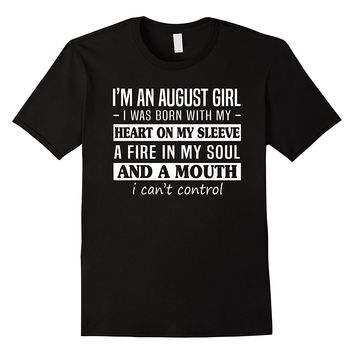I'm An August Girl, I Was Born With My Heart On My Sleeve