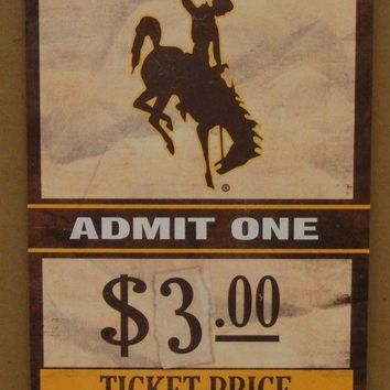 "WYOMING COWBOYS GAME TICKET ADMIT ONE GO COWBOYS WOOD SIGN 6""X12'' NEW WINCRAFT"