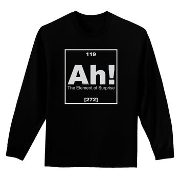 Ah the Element of Surprise Funny Science Adult Long Sleeve Dark T-Shirt by TooLoud