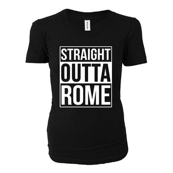 Straight Outta Rome City. Cool Gift - Ladies T-shirt