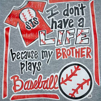 Southern Chics Funny Lil Girl Don't Have a Life My Brother Plays Baseball Toddler Youth Bright T Shirt