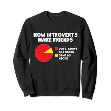 How Introverts Make Friends Funny Dog Sweatshirt