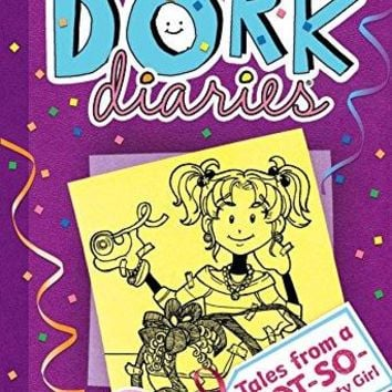 Tales from a Not-so-popular Party Girl (Dork Diaries)