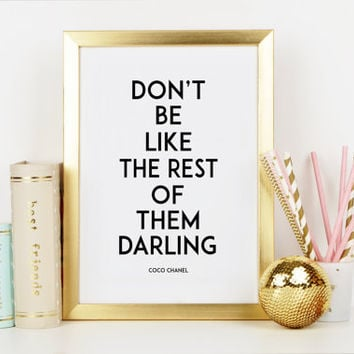 COCO CHANEL PRINT,Don't Be Like The Rest of Them Darling,Fashionista,Chanel Quote,Chic Poster,Famous,Wall Art,Typography Print,Printable Art