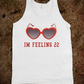 I Don't Know About You But I'm Feeling 22 Tank Top-Tank