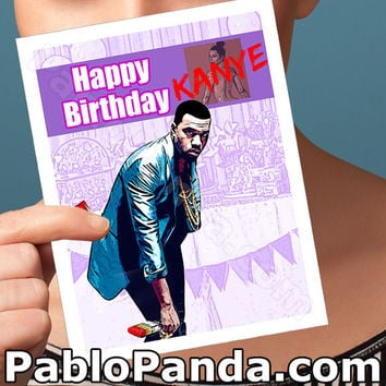 funny birthday card. kanye west card. anniversary cards. girlfriend birthday. funny greeting cards. pop culture cards. wife her women [HBC]