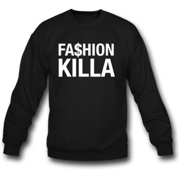 fashion killa sweatshirt
