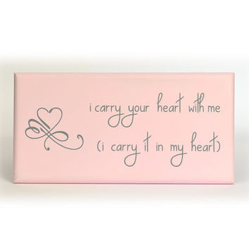 i carry your heart with me (i carry it in my heart) ee cummings painted sign or plaque