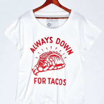 Always Down for Tacos Womens Tee