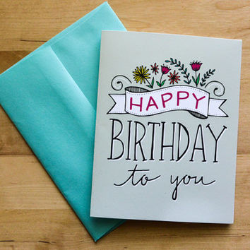 Happy Birthday To You Greeting Card - Birthday, Flowers