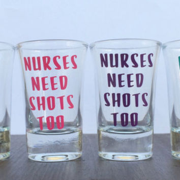 Nurses Need Shots Too // Shot Glass