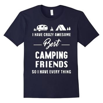 Crazy awesome best camping friends T-Shirt