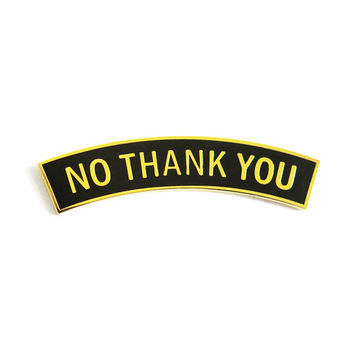 No Thank You Lapel Pin