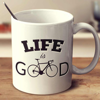 Life Is Good   Cycling
