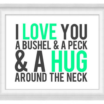 Printable Poster - I Love You A Bushel & A Peck - Horizontal 8x10 - Digital Wall Art