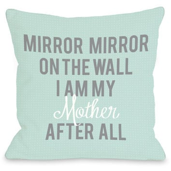 """""""I Am My Mother"""" Indoor Throw Pillow by OneBellaCasa, 16""""x16"""""""