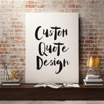 Custom Print Hand Painted Typography Poster Custom Design Personalized Quote Printable Art Poster Print Custom Home Decor Hand Drawn Art