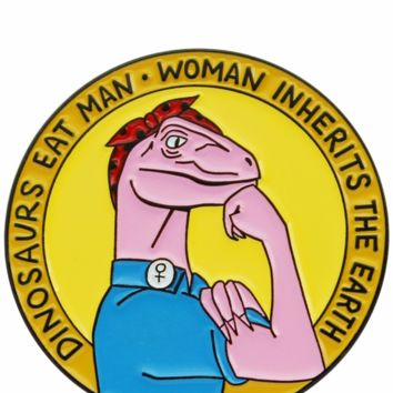 Dinosaurs Eat Man, Woman Inherits the Earth Enamel Pin