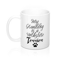My GrandDog Is A Yorkshire Terrier Mugs