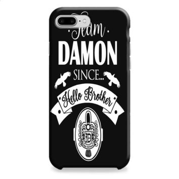 Team Damon Since Hello Brother The Vampire Diaries iPhone 8 | iPhone 8 Plus Case